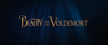 chuyện tình của Người Đẹp và Quái Vật Hắc Ám Voldemort