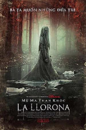 Mẹ Ma Than Khóc LA LLORONA (C18)